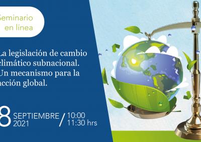 La legislación de cambio climático subnacional. Un mecanismo para la acción global.